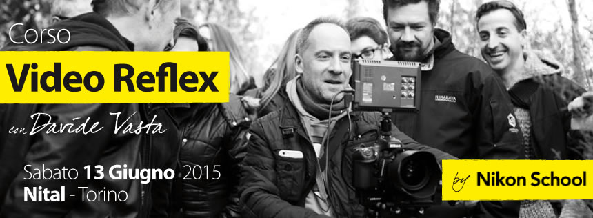 Corso di Video Reflex con Davide Vasta by Nikon School
